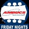 Ambucs Friday Nights